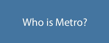 Who is Metro